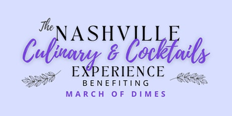Nashville Culinary & Cocktails Experience Benefiting March of Dimes tickets