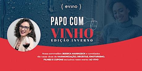 Papo com Vinho ao Vivo - Edição Inverno biglietti