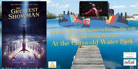 Greatest Showman Open Air Cinema at Cotswold Water Park tickets