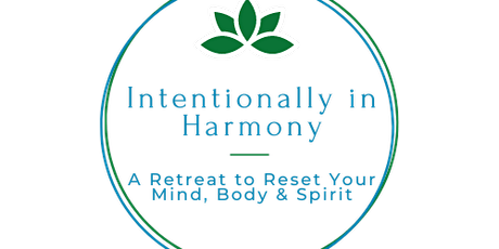 Intentionally in Harmony Wellness Retreat tickets