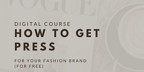 How To Get Press For Your Fashion Brand tickets