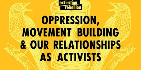 Oppression, movement building and our relationships as activists 28/7/21 tickets