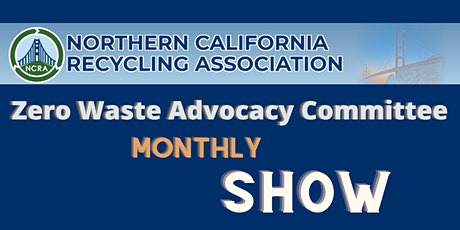 NCRA Zero Waste Advocacy Committee Monthly Show tickets