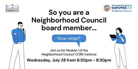 Neighborhood Council CORE Institute - Module 1 - July 28th tickets
