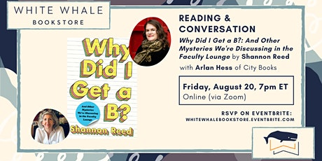 """Reading & Conversation: """"Why Did I Get A B,"""" Shannon Reed (w/ Arlan Hess) tickets"""
