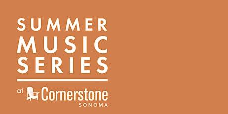 Summer Music Series at Cornerstone Sonoma (July & August) tickets