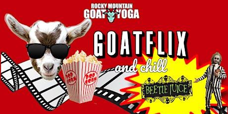 GOATFLIX & CHILL tickets