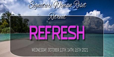 "Signature Woman Reset Retreat ""REFRESH"" tickets"