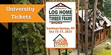 Saratoga Springs, NY 2021 Log & Timber Home UNIVERSITY tickets
