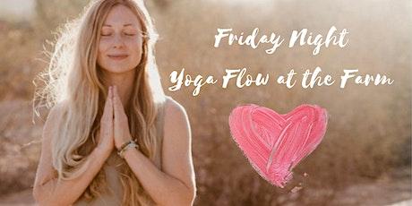 Friday Night Yoga Flow at the Farm tickets
