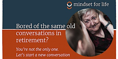 Mindset for Life gathering: Start a new conversation in retirement tickets