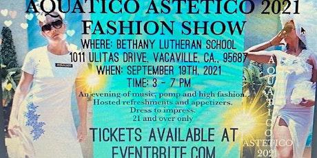 Aquatico Astetico Fashion Show tickets