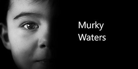 Murky Waters tickets