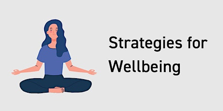 Strategies for Wellbeing - ONLINE tickets