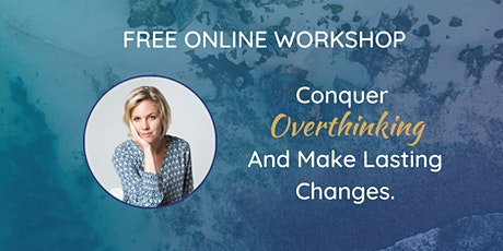 Conquer Overthinking And Make Lasting Changes ingressos