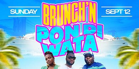 BRUNCH'N PON DI WATA tickets