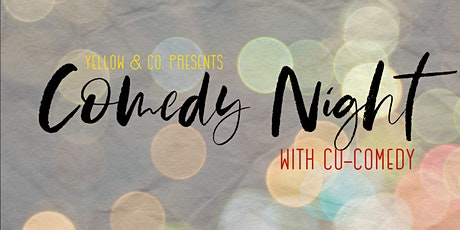 Yellow and Co. presents Comedy Night! tickets