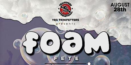FOAM FETE tickets