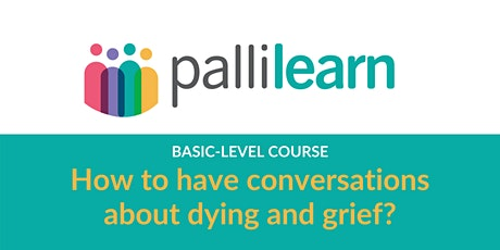 How to Have Conversations about Dying and Grief | Thurs 26th Aug | Online tickets