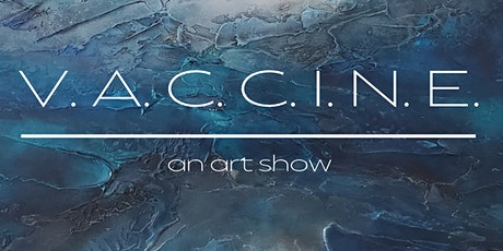 Appointment Only - Donna Giraud's 2021 Art Show - V.A.C.C.I.N.E tickets