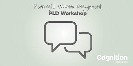 Meaningful Whanau Engagement PLD Workshop - Kaitaia tickets
