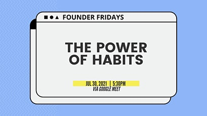 Founder Fridays - The Power of Habits tickets
