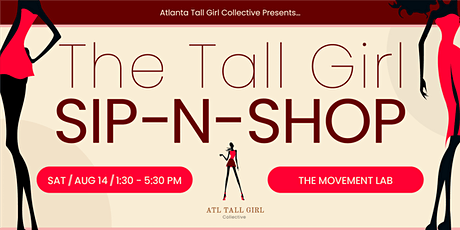 Atlanta Tall Girl Collective Presents... The Tall Girl Sip-N-Shop!!! tickets