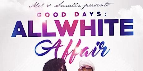 Good Days: An All White Affair tickets