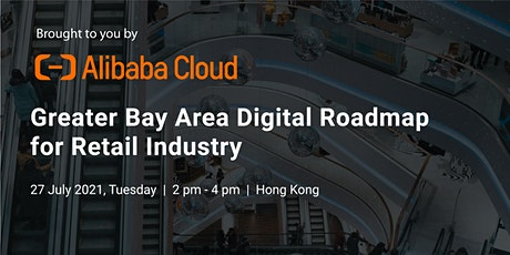 Greater Bay Area Digital Roadmap for Retail Industry tickets