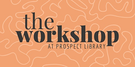 The Workshop: Prospect Library Makerspace tickets