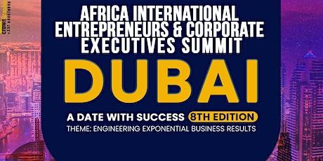 Africa International Entrepreneurs & Corporate Executives Summit - Dubai tickets