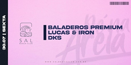 30.07 | BALADEROS PREMIUM | Sal Beach Club ingressos