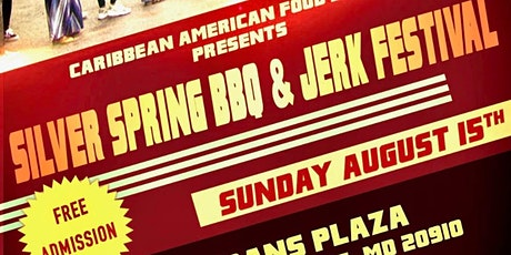 SILVER SPRING BBQ AND JERK FESTIVALSUNDAY AUGUST,15,2021 tickets