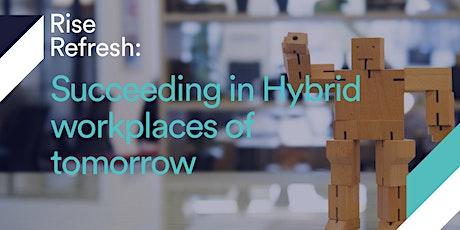 Rise Refresh: Succeeding in Hybrid workplaces of tomorrow bilhetes
