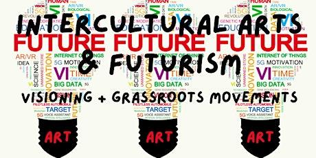 YOUTUBE PREMIERE: INTERCULTURAL ARTS & FUTURISM tickets