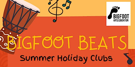 Bigfoot Beats Summer Holiday Club For years 1 & 2 starts Monday 9th August tickets