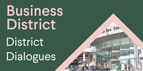 District Dialogues: Business District tickets