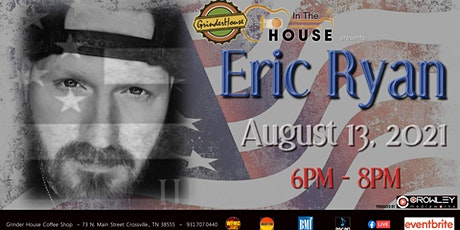 """Eric Ryan LIVE """"In the House"""" tickets"""