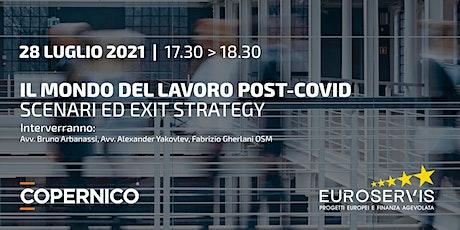Il mondo del lavoro post-Covid 19, scenari ed exit strategy biglietti