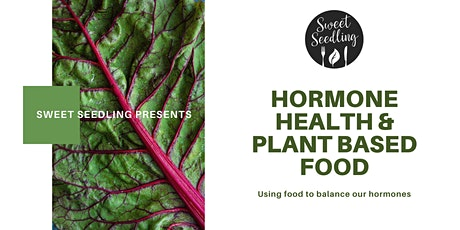 Hormone Health and Plant Based Food - Online masterclass tickets