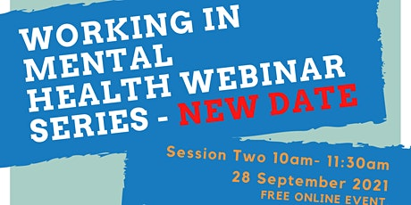 NEW DATE: Working in Mental Health Services Webinar Two tickets
