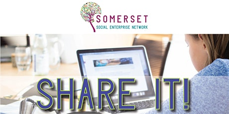 SHARE IT!  Networking for Somerset Social Enterprises tickets