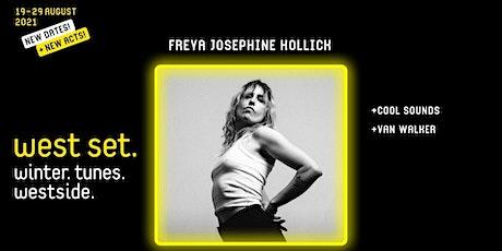 West Set 2021 Presents :: Freya Josephine Hollick, Cool Sounds + Van Walker tickets