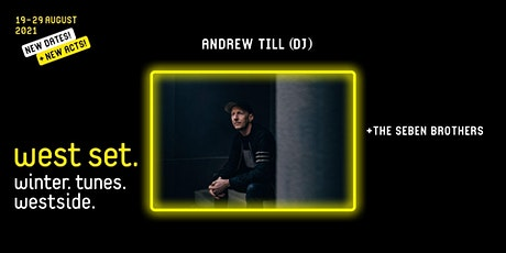 West Set 2021 presents :: Andrew Till + The Seben Brothers tickets