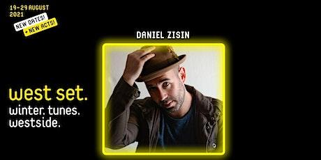 West Set 2021 Presents :: Daniel Zisin tickets