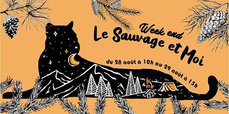 """Week-end """"Le  Sauvage et moi"""" billets"""