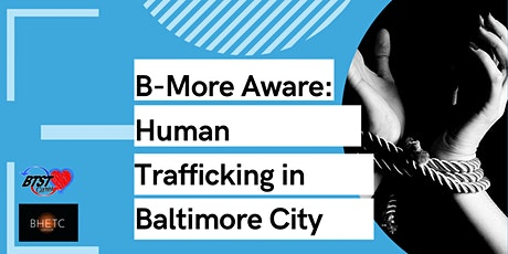 B-More Aware: Human Trafficking in Baltimore City tickets
