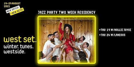 WEST SET 2021 Presents :: Jazz Party Residency w/ Hollie Joyce tickets