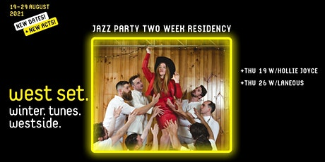 WEST SET 2021 Presents :: Jazz Party Residency + Laneous tickets
