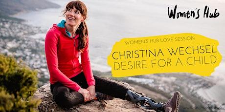 CHRISTINA WECHSEL in der WOMEN'S HUB LOVE SESSION - Mi, 15. September 2021 Tickets